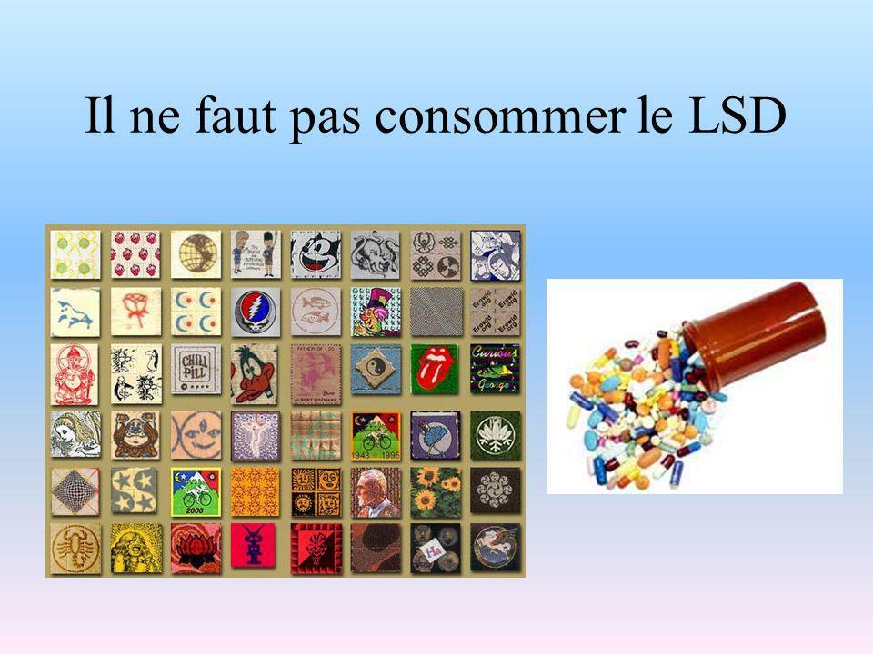 Il ne faut pas consommer le LSD