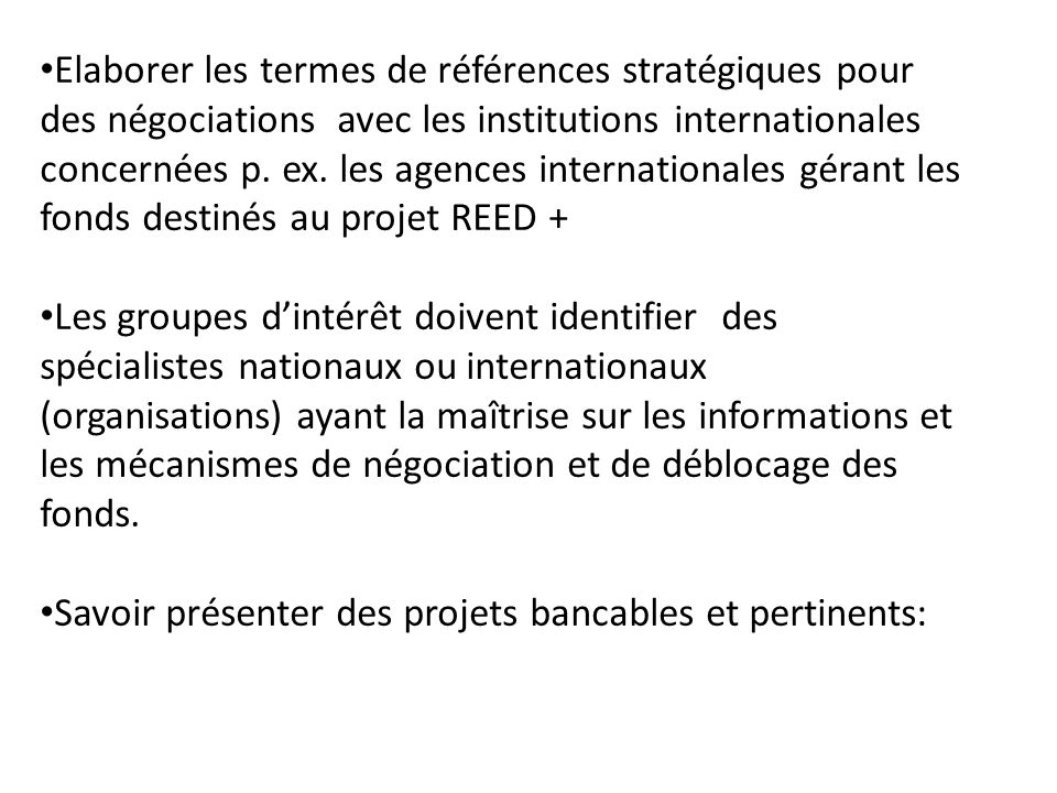 Elaborer les termes de références stratégiques pour des négociations avec les institutions internationales concernées p.