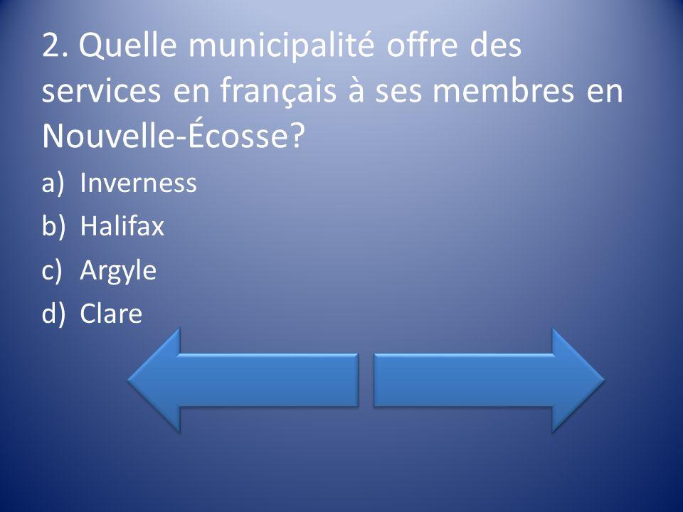2. Quelle municipalité offre des services en français à ses membres en Nouvelle-Écosse.