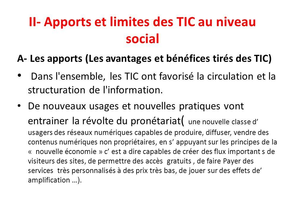 II- Apports et limites des TIC au niveau social A- Les apports (Les avantages et bénéfices tirés des TIC) Dans l'ensemble, les TIC ont favorisé la cir
