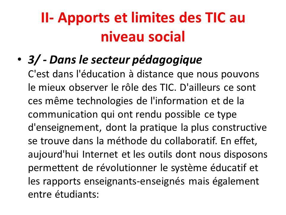 II- Apports et limites des TIC au niveau social 3/ - Dans le secteur pédagogique C'est dans l'éducation à distance que nous pouvons le mieux observer