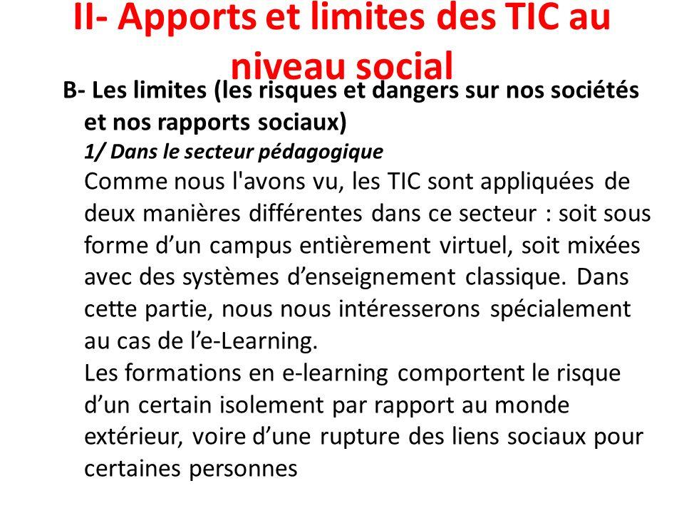 II- Apports et limites des TIC au niveau social B- Les limites (les risques et dangers sur nos sociétés et nos rapports sociaux) 1/ Dans le secteur pé