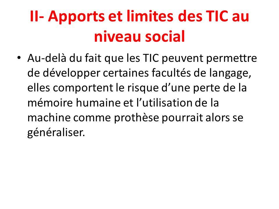 II- Apports et limites des TIC au niveau social Au-delà du fait que les TIC peuvent permettre de développer certaines facultés de langage, elles compo