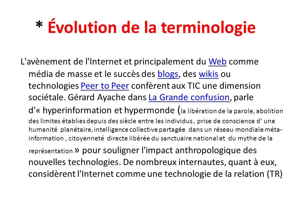 * Évolution de la terminologie L'avènement de l'Internet et principalement du Web comme média de masse et le succès des blogs, des wikis ou technologi