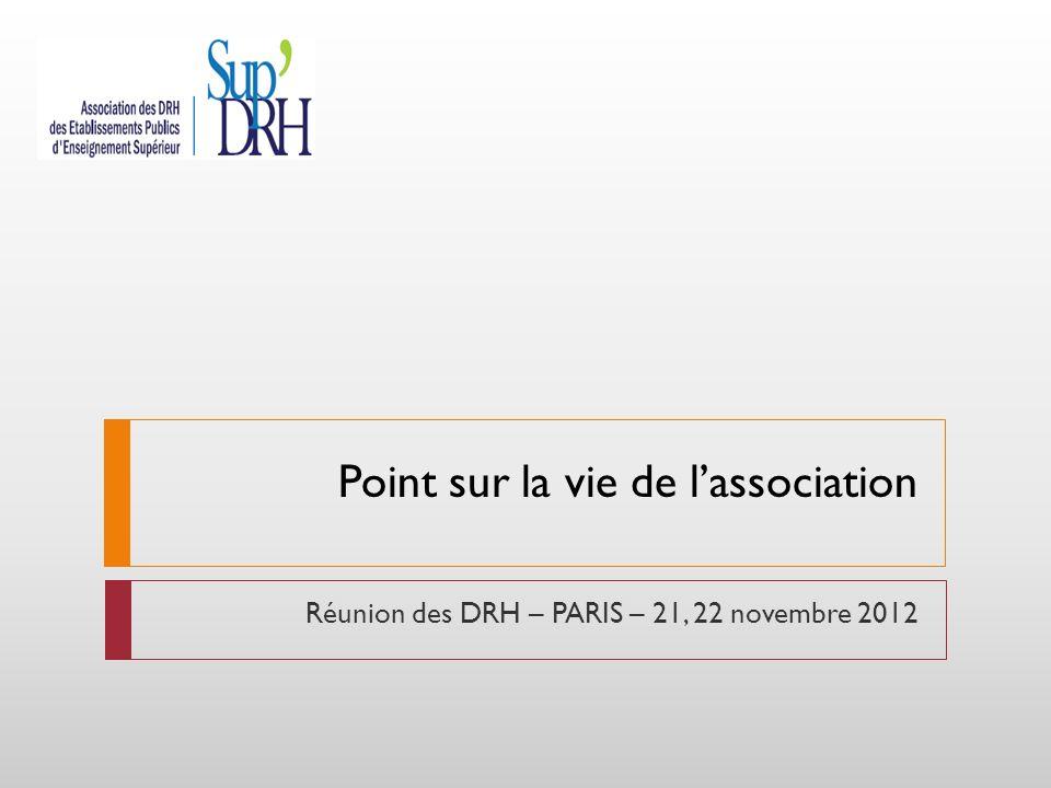 Point sur la vie de lassociation Réunion des DRH – PARIS – 21, 22 novembre 2012