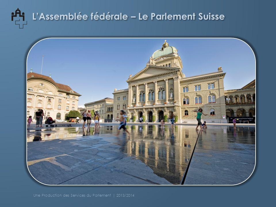 LAssemblée fédérale – Le Parlement Suisse Une Production des Services du Parlement | 2013/2014