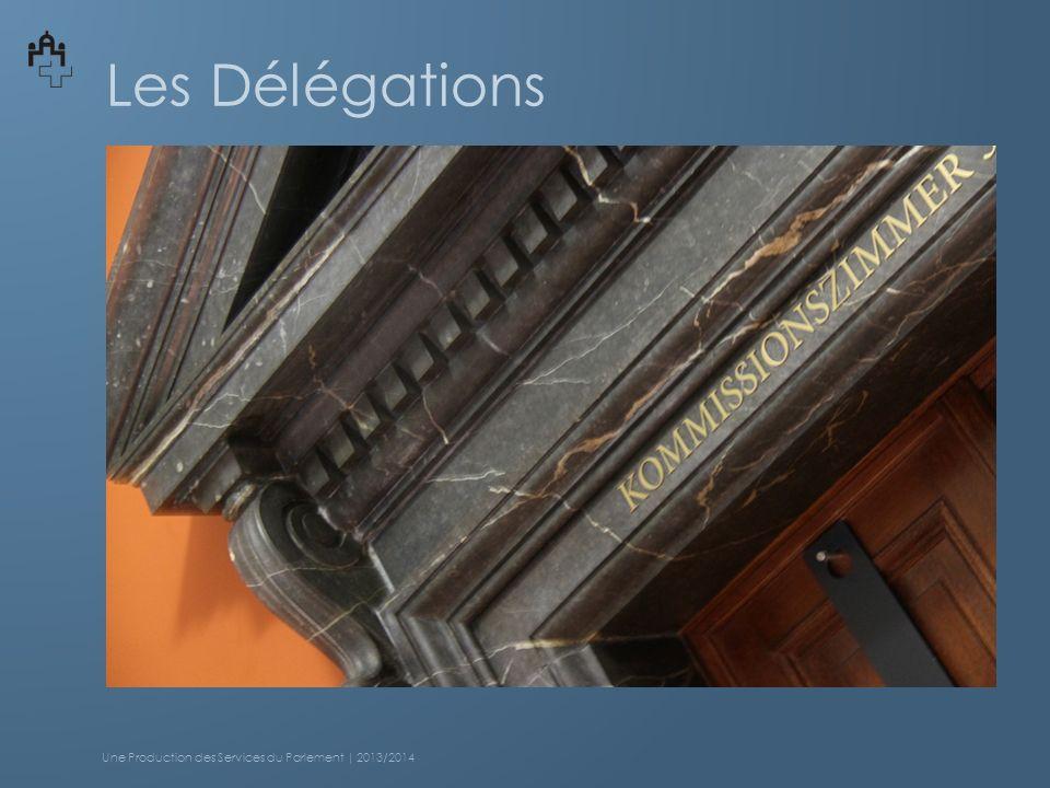 Les Délégations Une Production des Services du Parlement | 2013/2014