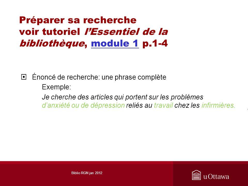 Préparer sa recherche voir tutoriel lEssentiel de la bibliothèque, module 1 p.1-4module 1 Énoncé de recherche: une phrase complète Exemple: Je cherche