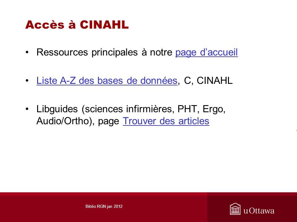 Accès à CINAHL Ressources principales à notre page daccueilpage daccueil Liste A-Z des bases de données, C, CINAHLListe A-Z des bases de données Libgu