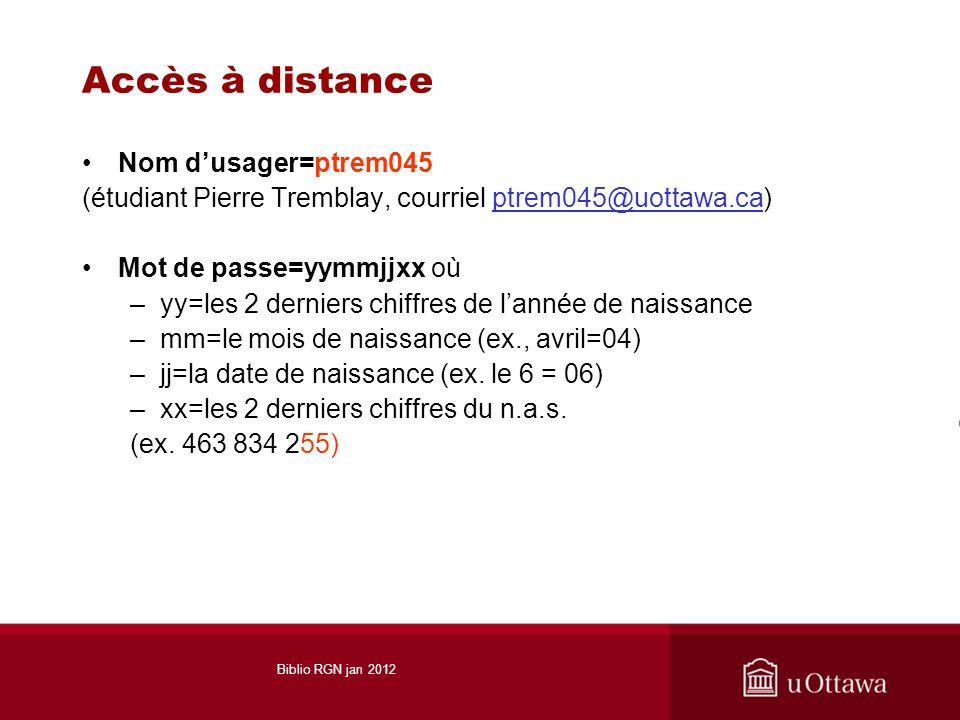 Accès à distance Nom dusager=ptrem045 (étudiant Pierre Tremblay, courriel ptrem045@uottawa.ca)ptrem045@uottawa.ca Mot de passe=yymmjjxx où –yy=les 2 d