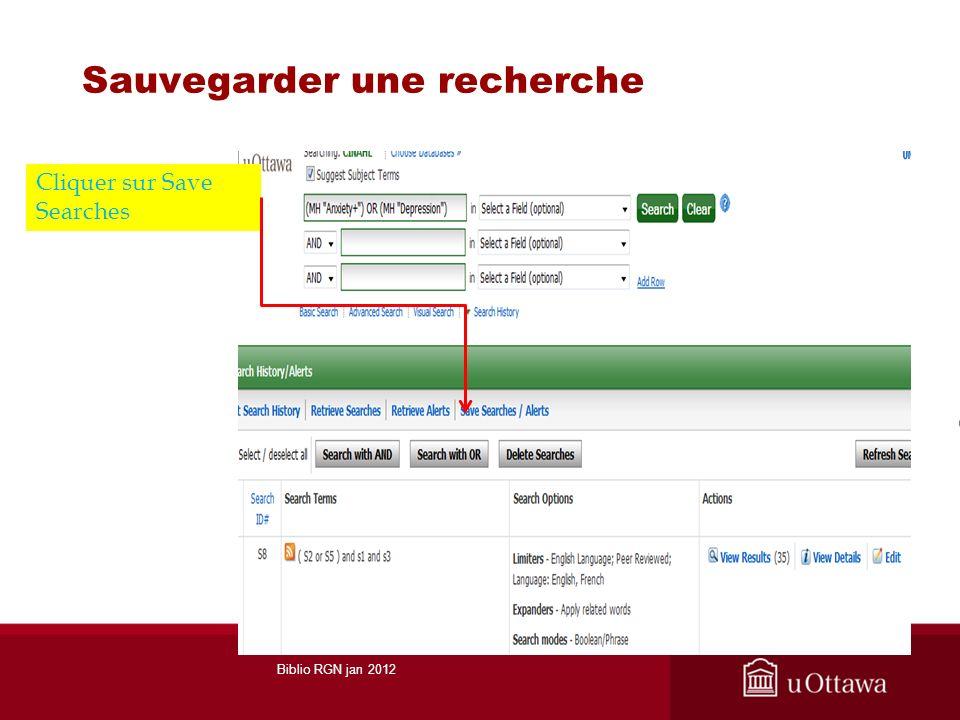 Sauvegarder une recherche Cliquer sur Save Searches Biblio RGN jan 2012