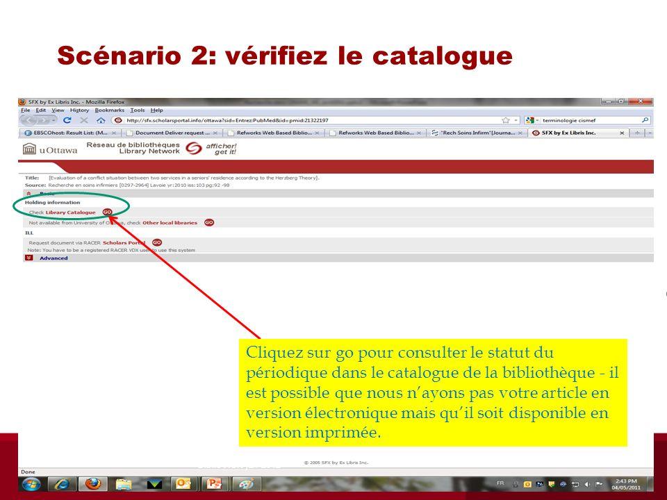 Scénario 2: vérifiez le catalogue Cliquez sur go pour consulter le statut du périodique dans le catalogue de la bibliothèque - il est possible que nou