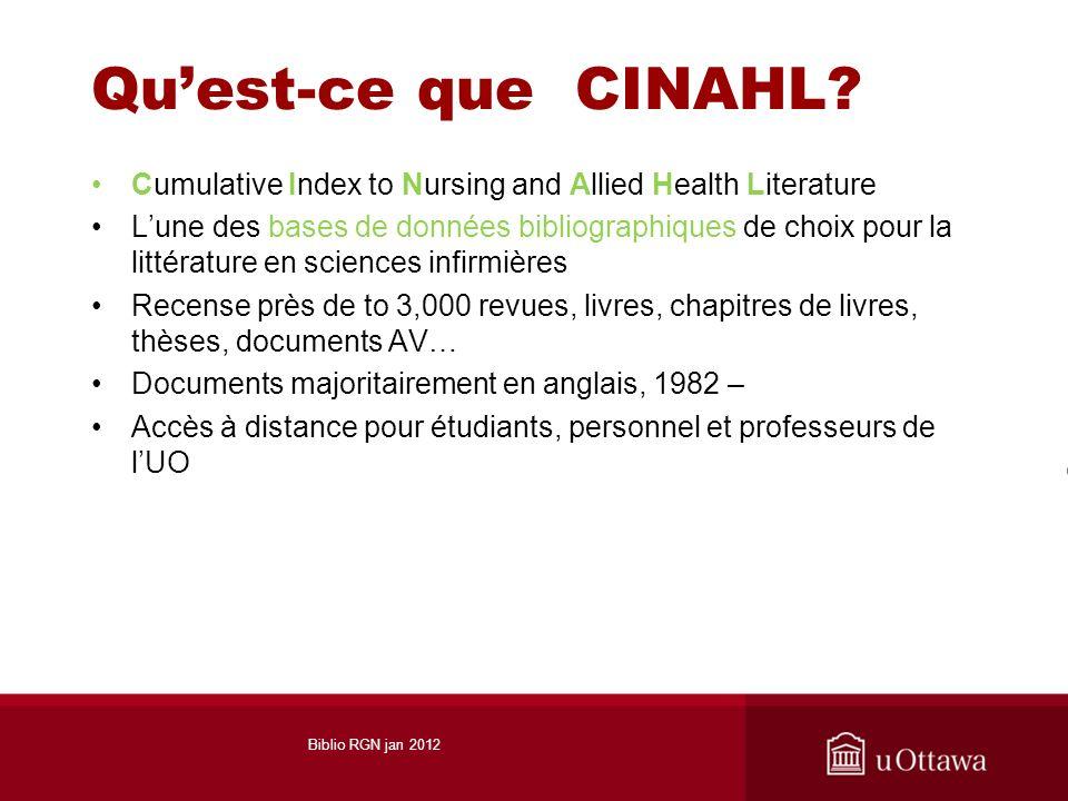 Quest-ce que CINAHL? Cumulative Index to Nursing and Allied Health Literature Lune des bases de données bibliographiques de choix pour la littérature