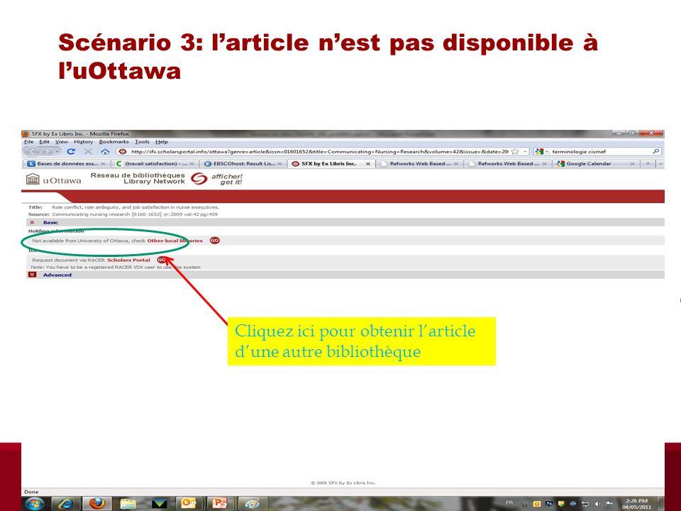 Scénario 3: larticle nest pas disponible à luOttawa Cliquez ici pour obtenir larticle dune autre bibliothèque Biblio RGN jan 2012