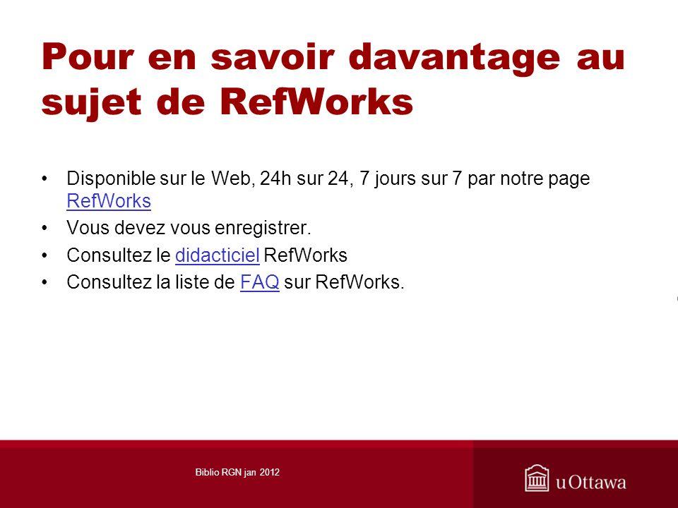 Pour en savoir davantage au sujet de RefWorks Disponible sur le Web, 24h sur 24, 7 jours sur 7 par notre page RefWorks RefWorks Vous devez vous enregi