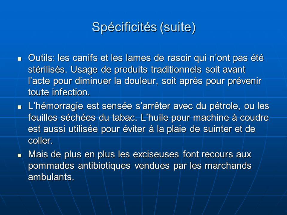 Spécificités (suite) Outils: les canifs et les lames de rasoir qui nont pas été stérilisés.