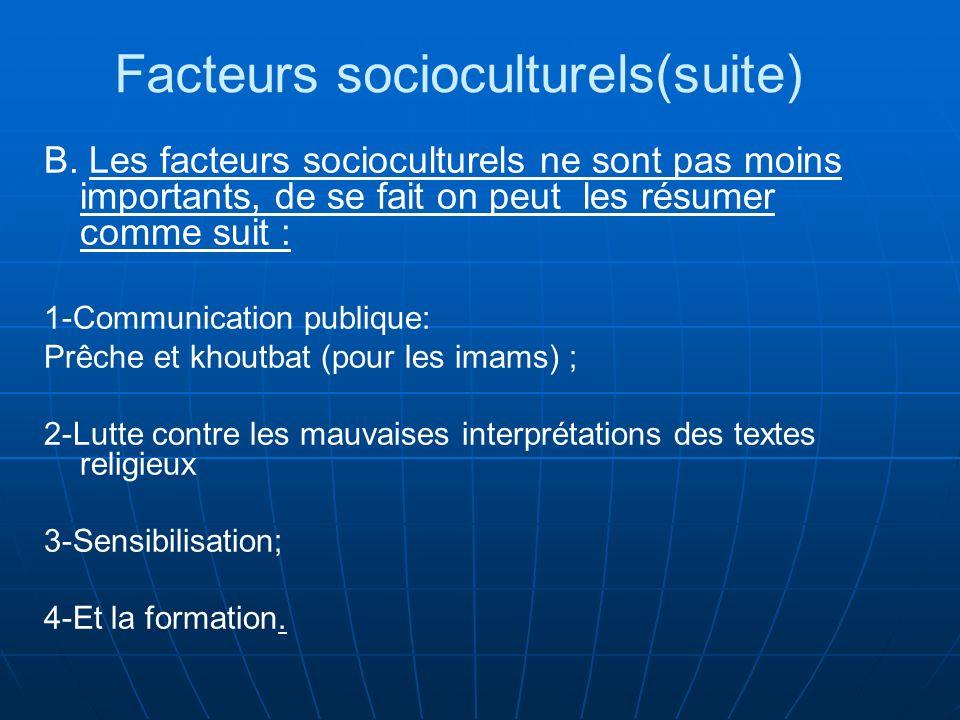 Facteurs socioculturels(suite) B.