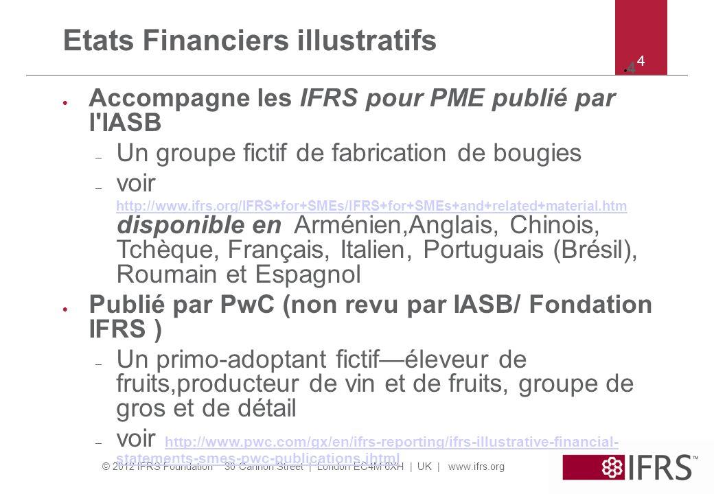 © 2012 IFRS Foundation 30 Cannon Street   London EC4M 6XH   UK   www.ifrs.org 4 4 Etats Financiers illustratifs Accompagne les IFRS pour PME publié pa