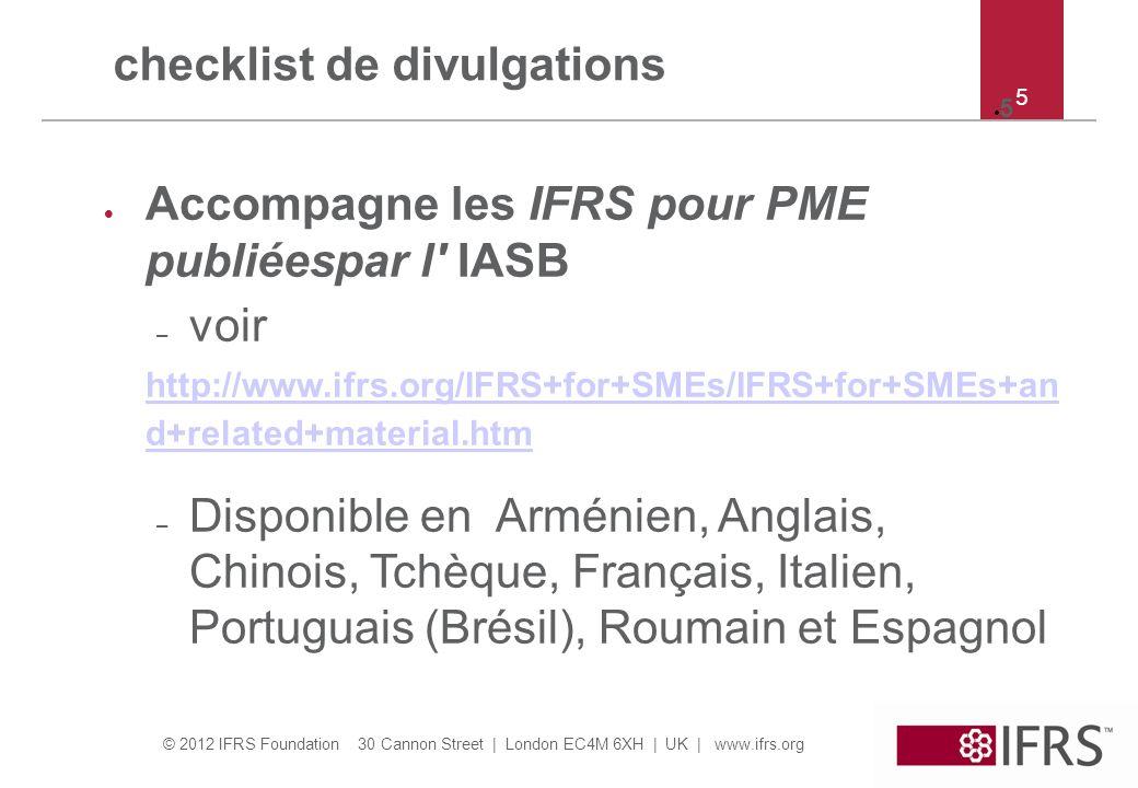 © 2012 IFRS Foundation 30 Cannon Street   London EC4M 6XH   UK   www.ifrs.org 5 5 checklist de divulgations Accompagne les IFRS pour PME publiéespar l