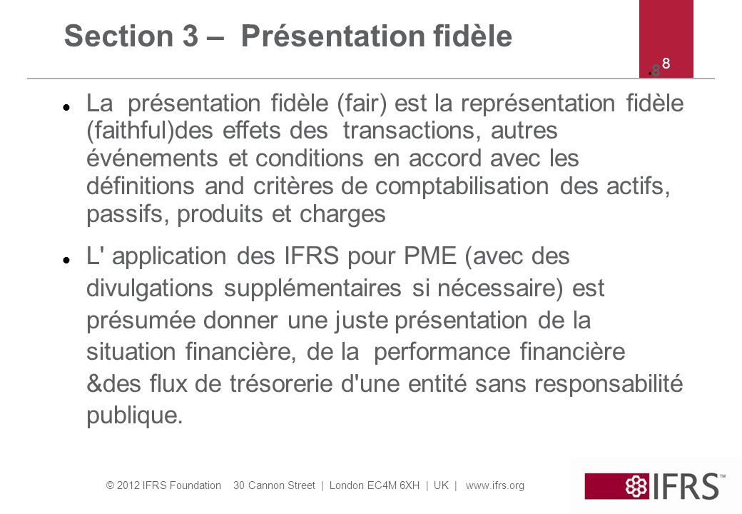 © 2012 IFRS Foundation 30 Cannon Street   London EC4M 6XH   UK   www.ifrs.org 29 Section 4 – exemples suite Ex 7*: Le 1/1/20X7 B a investi CU900,000 in obligations dune société.