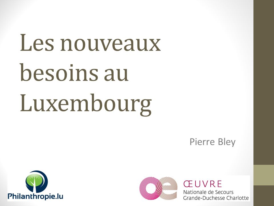 Les nouveaux besoins au Luxembourg Pierre Bley