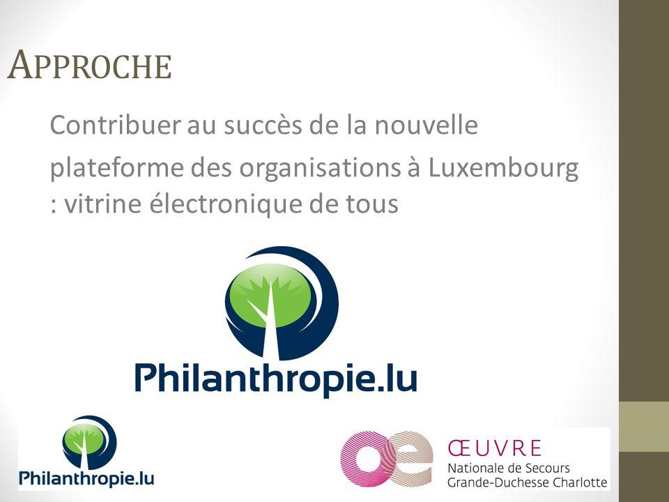 Contribuer au succès de la nouvelle plateforme des organisations à Luxembourg : vitrine électronique de tous A PPROCHE