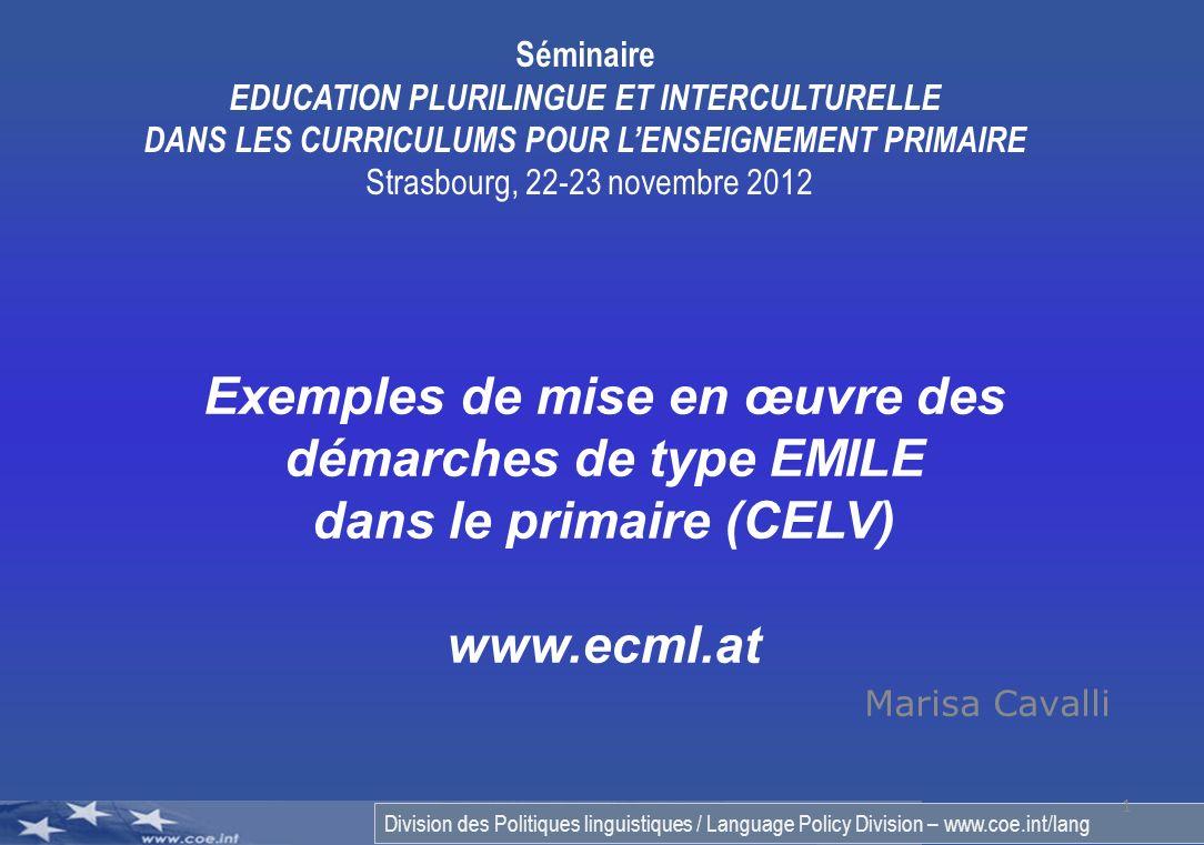 Division des Politiques linguistiques / Language Policy Division – www.coe.int/lang Marisa Cavalli 1 Exemples de mise en œuvre des démarches de type E
