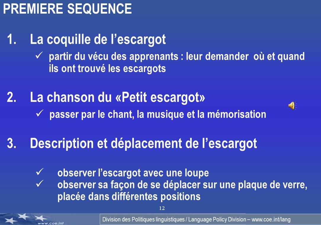 Division des Politiques linguistiques / Language Policy Division – www.coe.int/lang 12 1.La coquille de lescargot partir du vécu des apprenants : leur