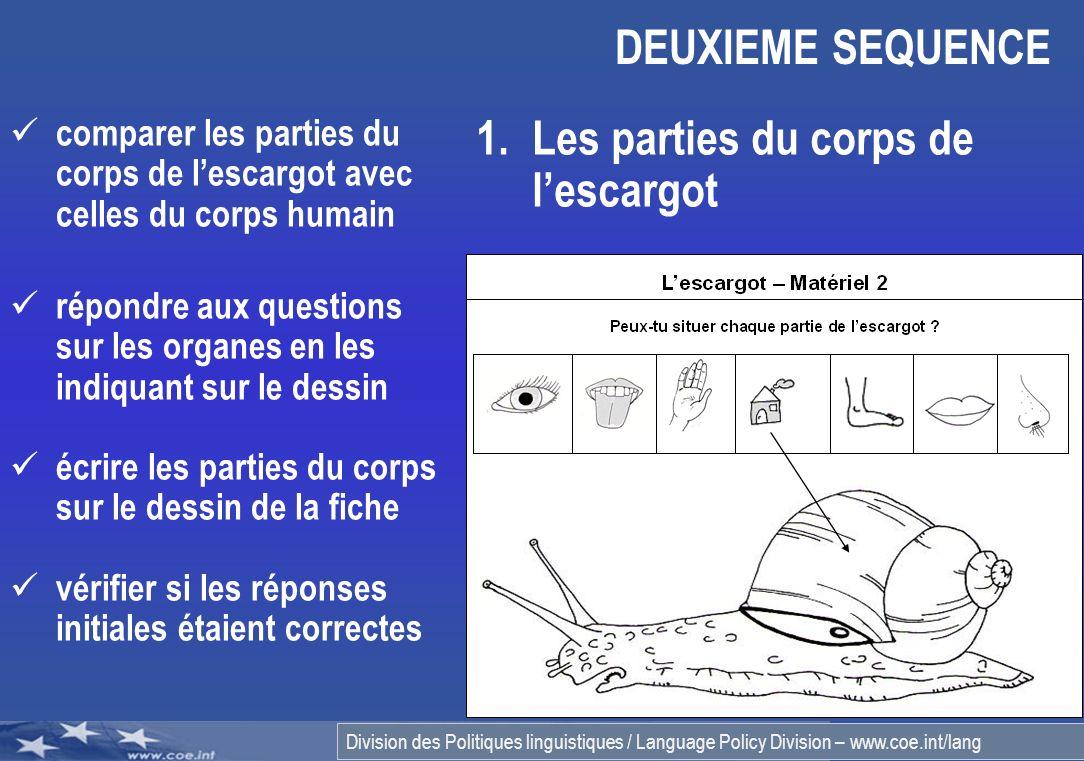 Division des Politiques linguistiques / Language Policy Division – www.coe.int/lang 14 comparer les parties du corps de lescargot avec celles du corps