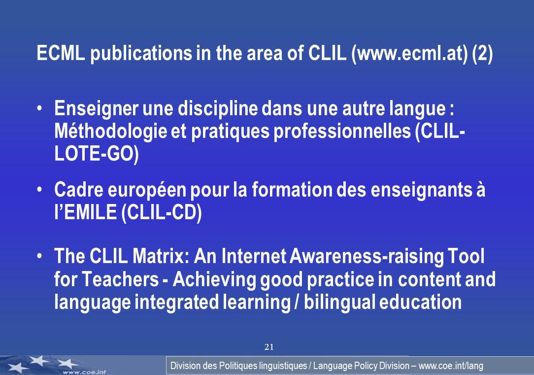 Division des Politiques linguistiques / Language Policy Division – www.coe.int/lang 21 ECML publications in the area of CLIL (www.ecml.at) (2) Enseign