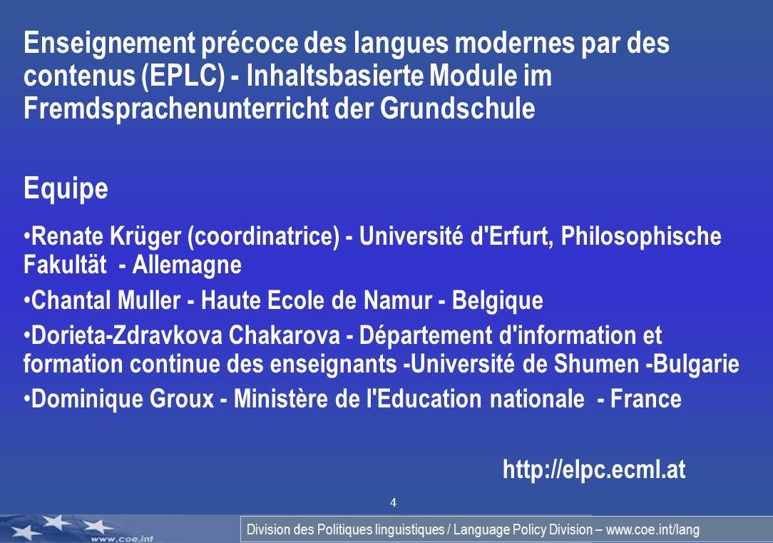 Division des Politiques linguistiques / Language Policy Division – www.coe.int/lang 4 Enseignement précoce des langues modernes par des contenus (EPLC