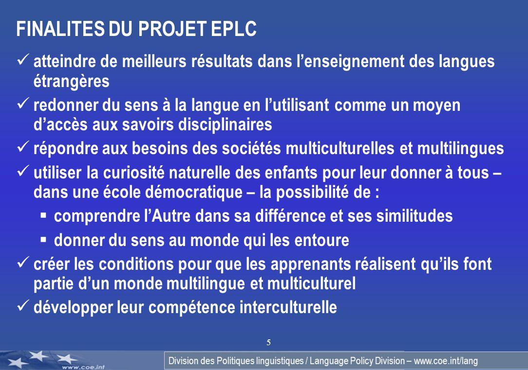 Division des Politiques linguistiques / Language Policy Division – www.coe.int/lang 5 FINALITES DU PROJET EPLC atteindre de meilleurs résultats dans l