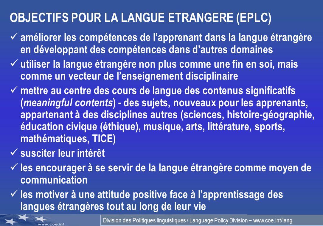 Division des Politiques linguistiques / Language Policy Division – www.coe.int/lang 6 OBJECTIFS POUR LA LANGUE ETRANGERE (EPLC) améliorer les compéten