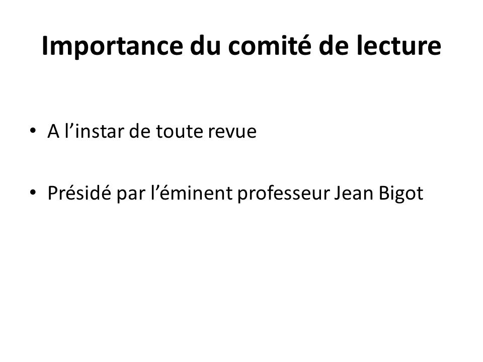 Importance du comité de lecture A linstar de toute revue Présidé par léminent professeur Jean Bigot