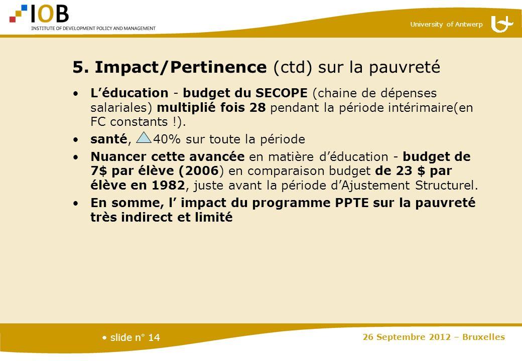 University of Antwerp slide n° 14 Léducation - budget du SECOPE (chaine de dépenses salariales) multiplié fois 28 pendant la période intérimaire(en FC