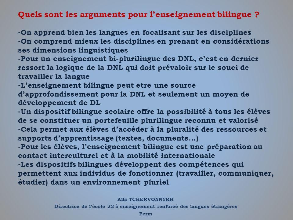 Alla TCHERVONNYKH Directrice de lécole 22 à enseignement renforcé des langues étrangères Perm Questions sensibles : – à quel âge commencer un enseignement bilingue .