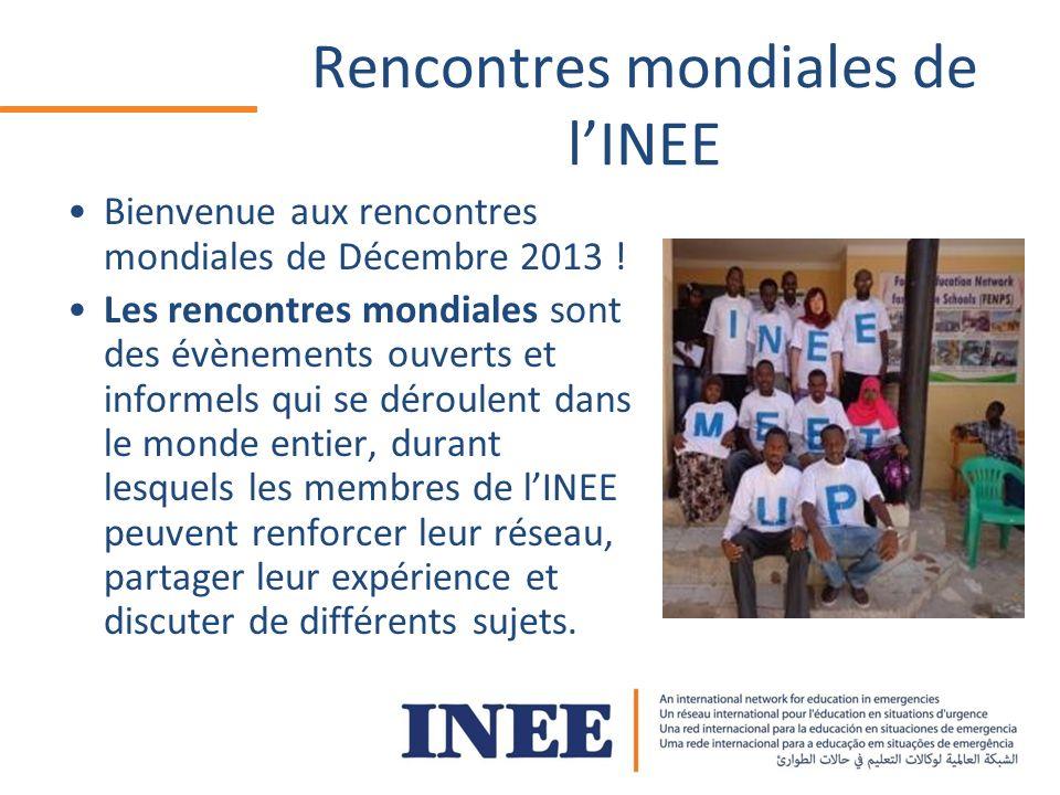 Rencontres mondiales de lINEE Bienvenue aux rencontres mondiales de Décembre 2013 .