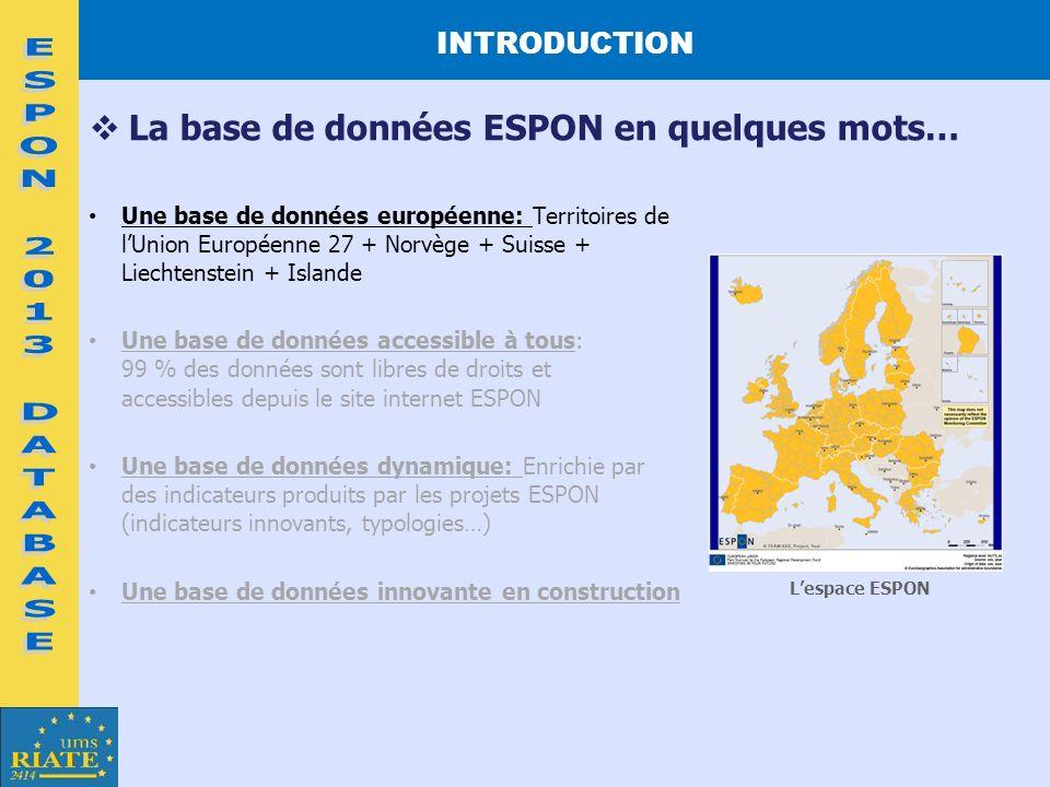 INTRODUCTION Une base de données européenne: Territoires de lUnion Européenne 27 + Norvège + Suisse + Liechtenstein + Islande Une base de données acce
