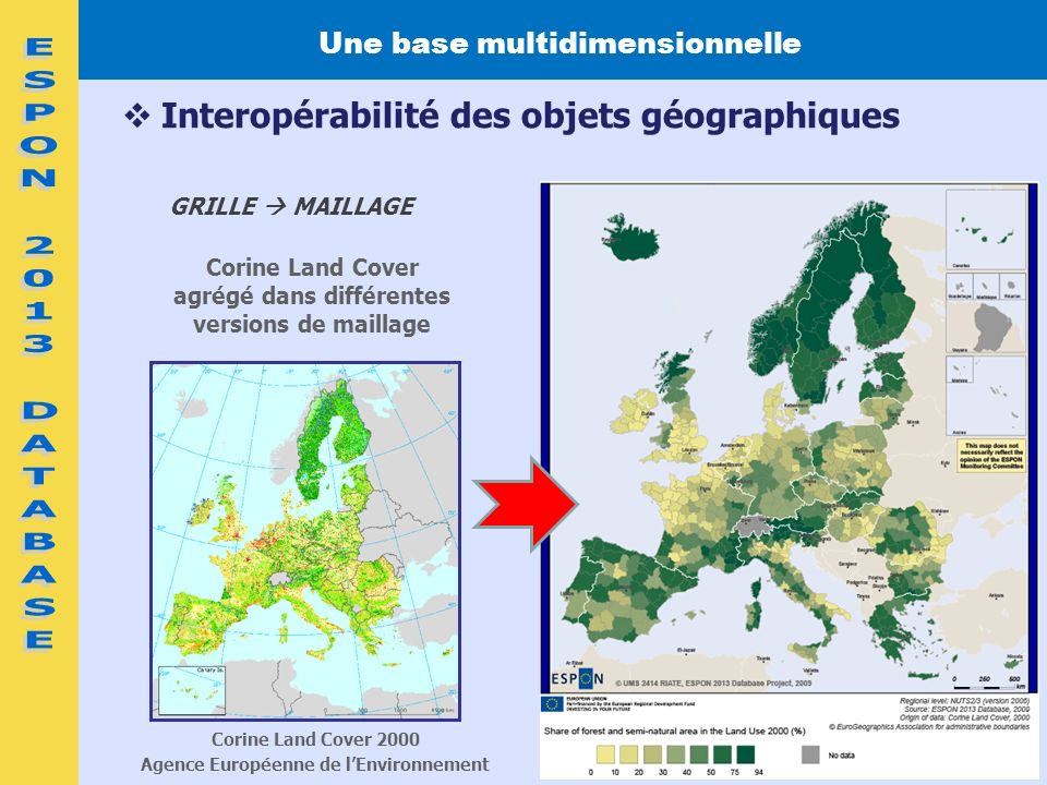 Interopérabilité des objets géographiques Corine Land Cover agrégé dans différentes versions de maillage GRILLE MAILLAGE Corine Land Cover 2000 Agence