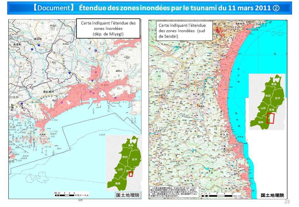 Carte indiquant létendue des zones inondées (dép. de Miyagi) Document Étendue des zones inondées par le tsunami du 11 mars 2011 23 Carte indiquant lét