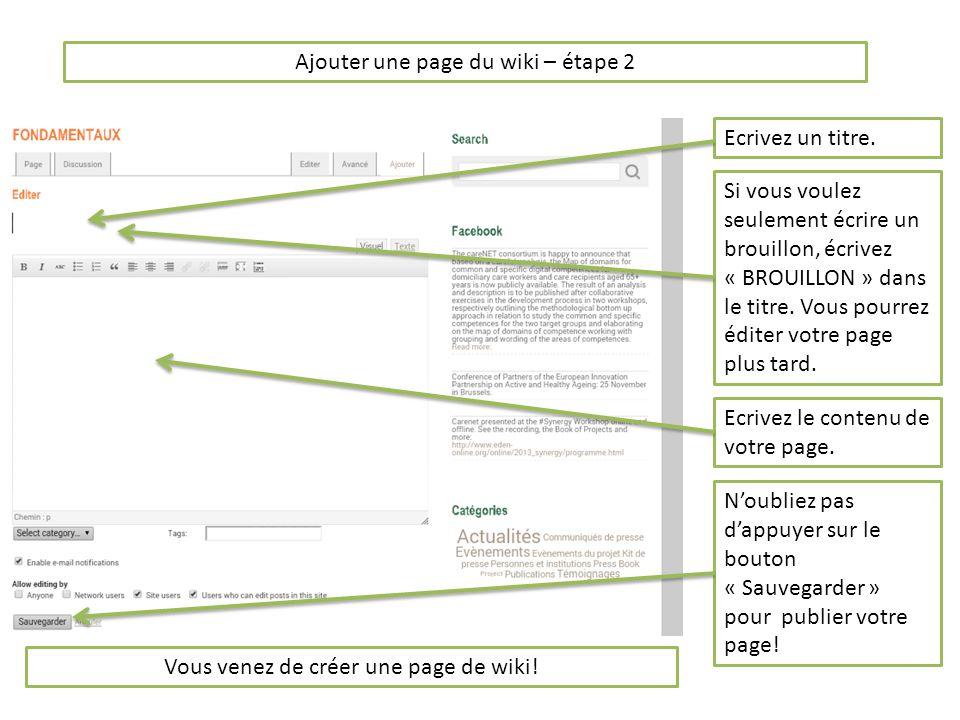 Ajouter une page du wiki – étape 2 Noubliez pas dappuyer sur le bouton « Sauvegarder » pour publier votre page.