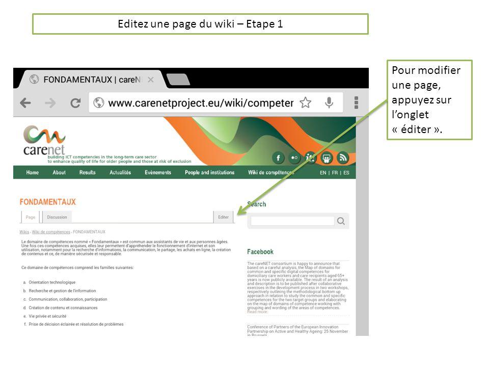 Editez une page du wiki – Etape 1 Pour modifier une page, appuyez sur longlet « éditer ».