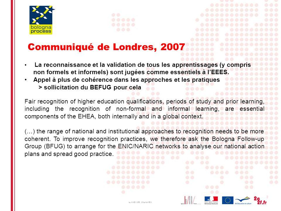 Eliane Kotler7 La reconnaissance et la validation de tous les apprentissages (y compris non formels et informels) sont jugées comme essentiels à lEEES.