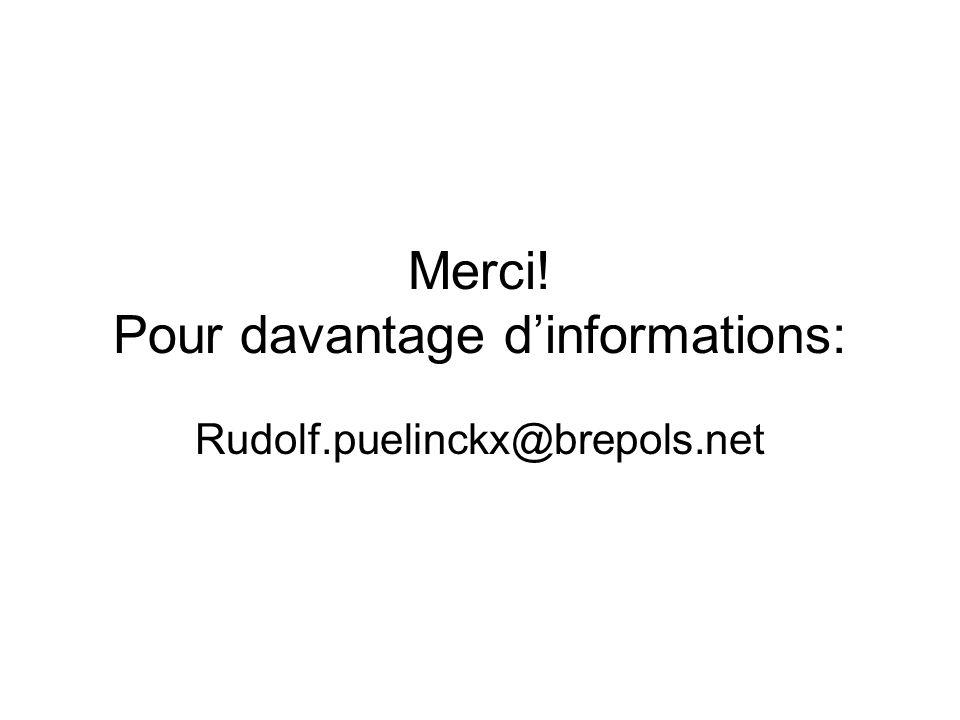 Merci! Pour davantage dinformations: Rudolf.puelinckx@brepols.net