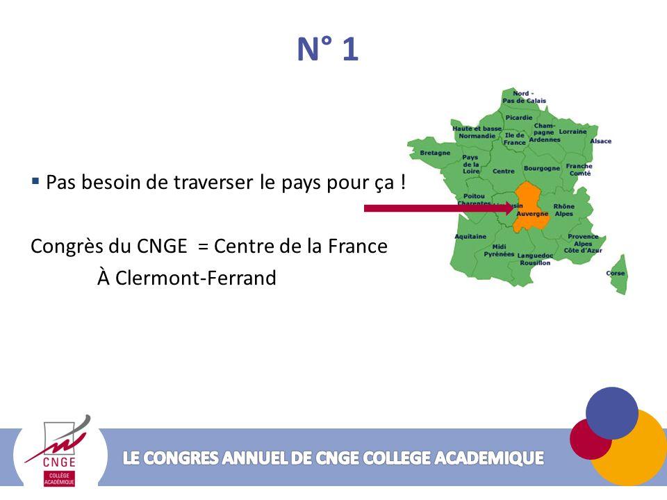 N° 1 Pas besoin de traverser le pays pour ça ! Congrès du CNGE = Centre de la France À Clermont-Ferrand