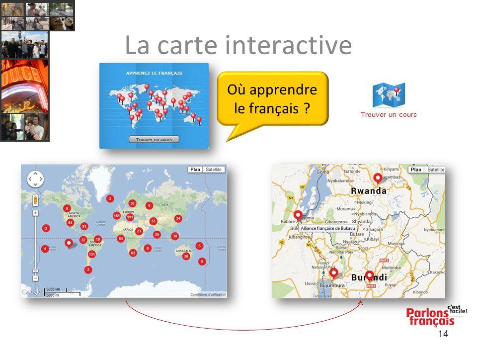 La carte interactive 14 Où apprendre le français ?