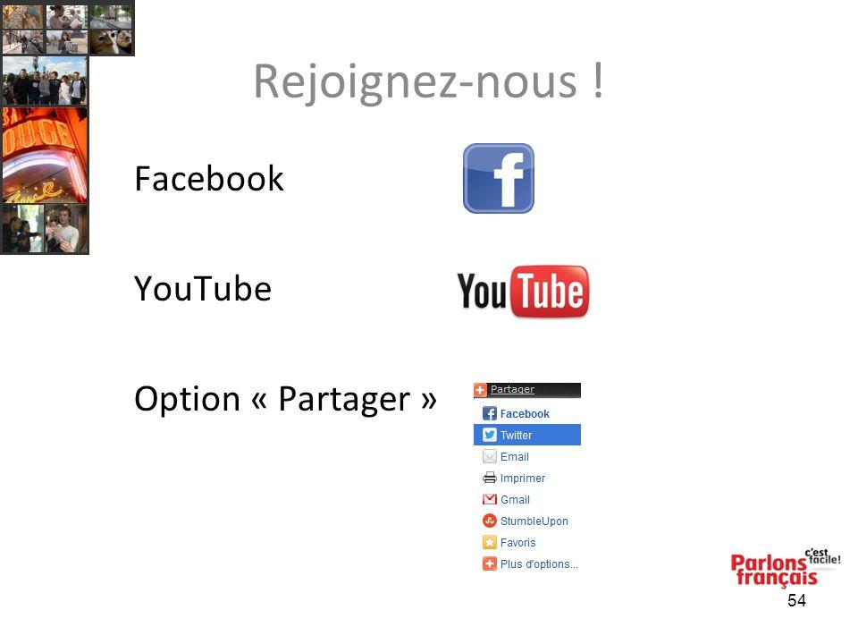 54 Rejoignez-nous ! Facebook YouTube Option « Partager »