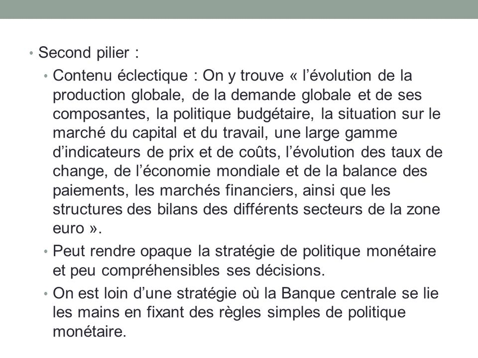 Second pilier : Contenu éclectique : On y trouve « lévolution de la production globale, de la demande globale et de ses composantes, la politique budg