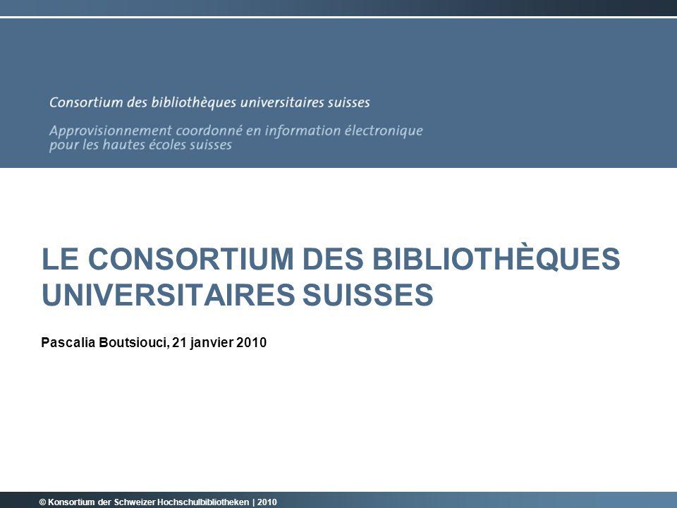© Consortium des bibliothèques universitaires suisses   2010 12 PARTENAIRES CONSORTIAUX II Domaine des EPF EPF Lausanne ETH Zürich Instituts de recherche EAWAG EMPA PSI WSL