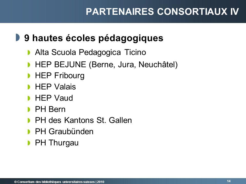 © Consortium des bibliothèques universitaires suisses   2010 14 9 hautes écoles pédagogiques Alta Scuola Pedagogica Ticino HEP BEJUNE (Berne, Jura, Ne